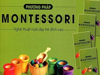 Phương pháp Montessori  - Nghệ thuật nuôi dạy con đỉnh cao